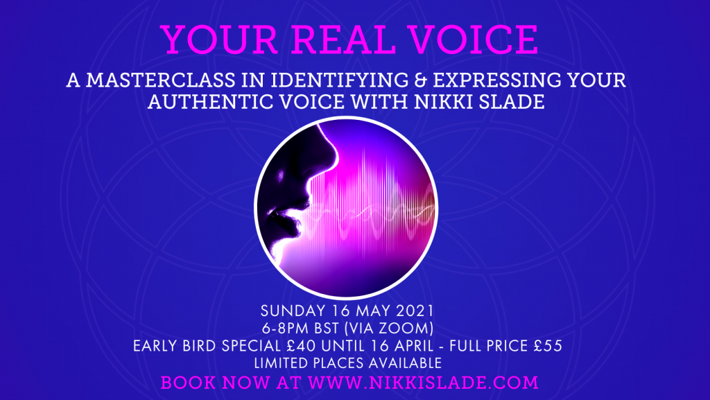 Your Real Voice Masterclass with Nikki Slade